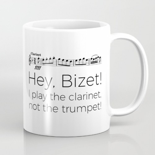 Hey, Bizet! I play the clarinet, not the trumpet!