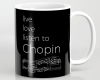 Live, love, listen to Chopin Classical music mug