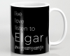 Live, love, listen to Elgar Classical music mug
