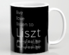 Live, love, listen to Liszt Classical music mug