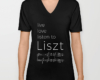 Live, love, listen to Liszt Classical music v-neck t-shirt