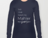 Live, love, listen to Mahler Classical music long sleeves t-shirt