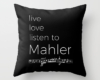 Live, love, listen to Mahler Classical music throw pillow