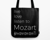 Live, love, listen to Mozart Classical music tote bag