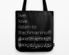 Live, love, listen to Rachmaninoff Classical music tote bag