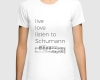 Live, love, listen to Schumann Classical music t-shirt