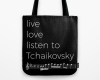 Live, love, listen to Tchaikovsky Classical music tote bag