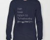 Live, love, listen to Tchaikovsky Classical music long sleeves t-shirt
