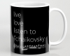 Live, love, listen to Tchaikovsky Classical music mug