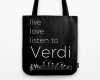 Live, love, listen to Verdi Classical music tote bag