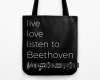 Live, love, listen to Beethoven Classical music tote bag