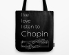 Live, love, listen to Chopin Classical music tote bag