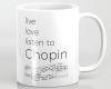 Live, love, listen to Chopin Classical music mug