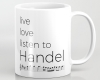Live, love, listen to Handel Classical music mug