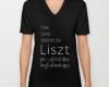 Live, love, listen to Liszt Classical music v-neck t-shirt