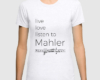 Live, love, listen to Mahler Classical music t-shirt