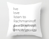 Live, love, listen to Rachmaninoff Classical music throw pillow