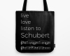 Live, love, listen to Schubert Classical music tote bag