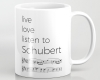 Live, love, listen to Schubert Classical music mug