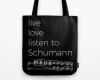 Live, love, listen to Schumann Classical music tote bag