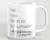 Live, love, listen to Schumann Classical music mug