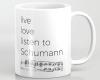 Live, love, listen to Schumann Classical music mug