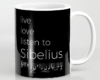 Live, love, listen to Sibelius Classical music mug