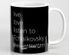 Live, love, listen to Tchaikovsky Classical music mug