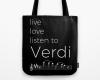 Live, love, listen to Verdi Classical music tote bag