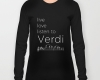 Live, love, listen to Verdi Classical music long sleeves t-shirt
