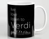 Live, love, listen to Verdi Classical music mug