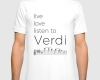 Live, love, listen to Verdi Classical music t-shirt