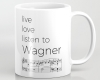 Live, love, listen to Wagner Classical Music Mug